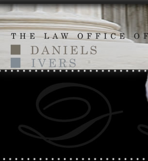 Law Office of Daniels & Ivers (Family Law, Personal Injury, and Divorce Lawyers)